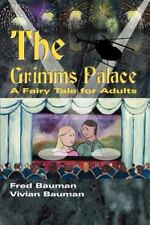 The Grimms Palace: A Fairy Tale for Adults