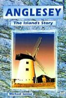 Anglesey: The Island's Story by Michael Senior | Paperback Book | 9781845240608