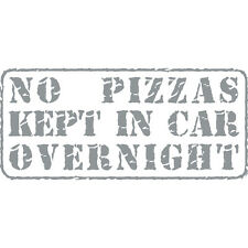 No Pizzas Kept Overnight! Funny Pizza Delivery Car Wall Vinyl Decal Sticker Grey