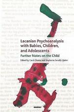 Lacanian Psychoanalysis with Babies, Children, and Adolescents: Further Notes on
