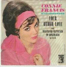 Connie Francis - Your Other Love b/w Whatever Happened To Rosemarie-Pop 45 Rpm