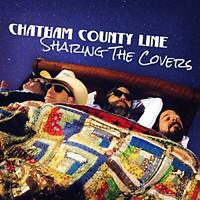 SHARING THE COVERS - CHATHAM COUNTY LINE [CD]