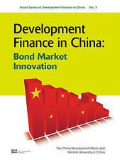 Development Finance In China: Bond Market Innovation (Enrich Series on Developme