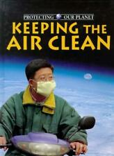 Keeping the Air Clean Hb (Protecting Our Planet) By John D Baines