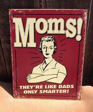 Moms Like Dads Only Smarter Sign Tin Vintage Garage Bar Decor Old Rustic