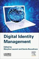Digital Identity Management by Maryline Laurent and Samia Bouzefrane (2015,...
