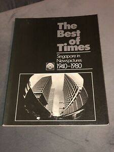 The Best of Times: Singapore in Newspictures, 1940-1980,TIMES BOOKS INTERNATIO