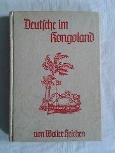 Walter Heichen: Deutsche im Kongoland Afrika Kongo Reisebericht 1943