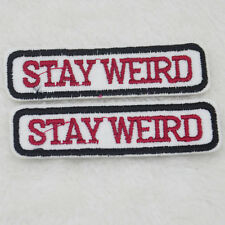 stay weird Embroidered For Clothing Iron On Patch Sewning Motif Applique badge X