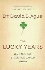 The Lucky Years by Dr David B. Agus NEW