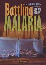 Battling Malaria: On the Front Lines Against a Global Killer (Exceptional Social