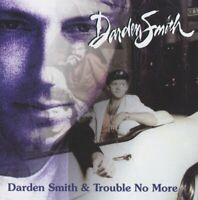 Darden Smith - Darden Smith & Trouble No More (2017)  CD  NEW/SEALED  SPEEDYPOST