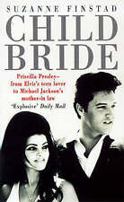 USED (GD) Child Bride : Priscilla Presley - from Elvis's Teen Lover to Michael J