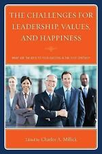 The Challenges for Leadership, Values, and Happiness: What Are the Keys to Your