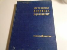 How to Maintain Electric Equipment In Industry by General Electric 1943  usa