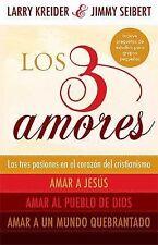 Los 3 amores: Las tres pasiones en el corazon del cristianismo:  Amar a Jesus,