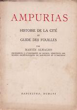 Ampurias. Histoire de la cité et guide des fouilles