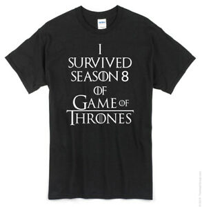 I Survived Season 8 of Game of Thrones T-Shirt got funny