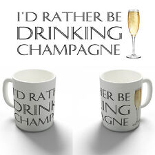 RATHER BE DRINKING CHAMPAGNE QUOTE COFFEE MUG TEA CUP BIRTHDAY CHRISTMAS GIFT