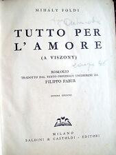 1941 ROMANZO DELLO SCRITTORE UNGHERESE MIHALY FOLDI 'TUTTO PER L'AMORE'