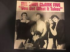 45 RECORD THE DAVE CLARK FIVE YOU GOT WHAT IT TAKES /DOCTOR RHYTHM PHOTO SLEEVE