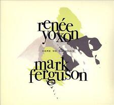 Here We Go Again [Digipak] by Mark Ferguson/Ren'e Yoxon (CD, 2012)