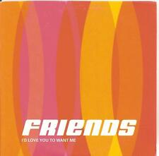 FRIENDS - i'd love you to want me CDS!! eurodance 2001