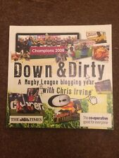 Down & Dirty A Rugby League blogging year with Chris Irvine