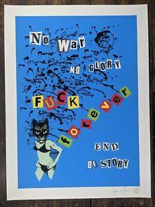 Jamie Reid No War No Glory, F@ck Forever Signed Ltd edit fine art print 22/300.