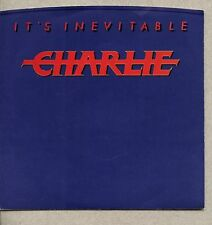 VINYL 45 & Picture Sleeve Charlie - It's Inevitable