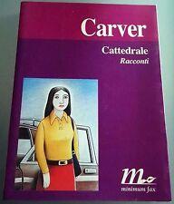 Cattedrale Racconti -  Raymond Carver Minimum Fax 2002