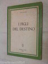 I FIGLI DEL DESTINO Peter Heissenberg Editrice Le Pleiadi 1964 libro narrativa