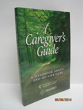 A Caregiver's Guide: A Handbook about End-of-Life Care