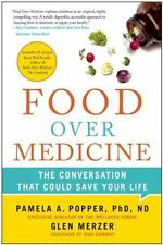 Food over Medicine : The Conversation That Could Save Your Life by Glen.