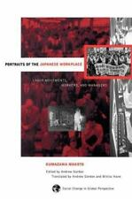 Portraits of the Japanese Workplace : Labor Movements, Workers, and Managers...