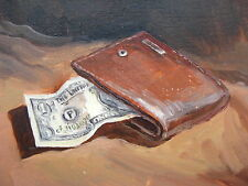 "Original Oil Daily Painting PURSE ONE DOLLAR Money Bills Washington 5""X 6"" inch."