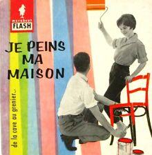 Marabout flash n°6  - Je peins ma maison - de la cave au grenier -  1959