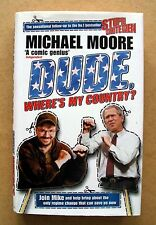 Dude, Where's My Country? by Michael Moore (Hardback, 2003)