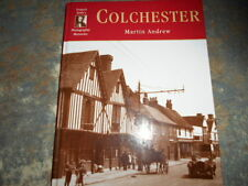 Francis Frith's Colchester. Martin Andrew. UK local history, genealogy