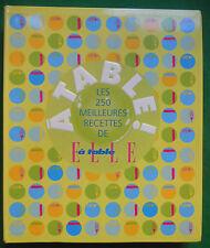 A TABLE LES 250 MEILLEURES RECETTES DE ELLE A TABLE