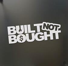 Built not Bought sticker V2 Funny turbo wrench JDM Drift lowered car window