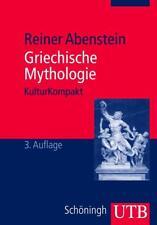 Griechische Mythologie (Kultur Kompakt) von Reiner Abenstein