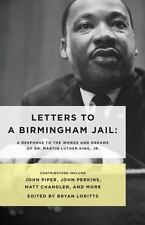 Letters to a Birmingham Jail : A Response to the Words and Dreams of Martin...