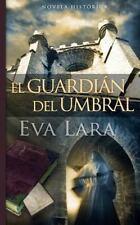 El Guardian Del Umbral : Edicion Especial by Eva Lara and MarchDesign (2014,...