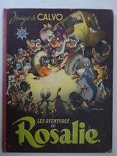 Les Aventures de Rosalie. Images de Calvo. 1946 Edition originale.