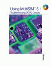Using Multisim 6.1 Troubleshooting DC/AC Circuits by Reeder, John