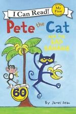 PETE THE CAT and the Bad Banana (Brand New Paperback) James Dean
