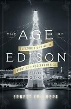 The Age of Edison: Electric Light and the Invention of Modern America-ExLibrary