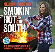 Smokin' Hot in the South: New Grilling Recipes from the Winningest Woman in Barb