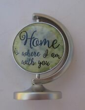 dd Home is where I am with you YOU MEAN THE WORLD TO ME globe mini figurine